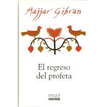 El Regreso Del Profeta- Hajjar Gibran- Ed. Norma
