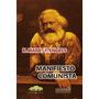 Manifiesto Comunista - Marx Engels - Nuestra America
