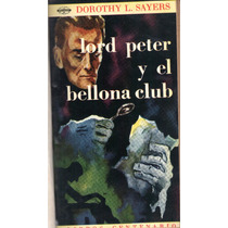 Lord Peter Y El Bellona Club - De Dorothy L. Sayers