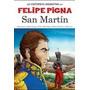 San Martin Historia Argentina En Historieta De Felipe Pigna