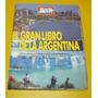 Libro Gran Libro De La Argentina Gente En 16 Fasciculos Arge