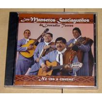 Los Manseros Santiagueños No Vas A Creerme Cd Sellado