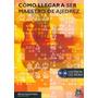 Cómo Llegar A Ser Maestro De Ajedrez (libro Cd) (pai)
