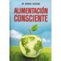 Alimentación Consciente. Comida Viva. Gabriel Cousens