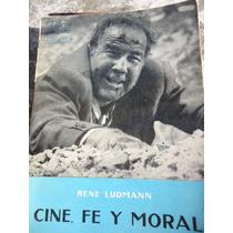Cine, Fe Y Moral - Rene Ludmann