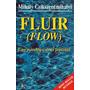 Fluir (flow) Una Psicología De La Felicidad Csikszentmihalyi