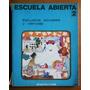 Escuela Abierta 2 (sociales Y Ciencias) / Ed Kapelusz 1979