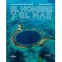 Hombre Y El Mar Un Libro De La Fundacion Goodplanet (ca
