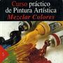 Pintura Artistica Mezclar Colores Parramon - Libro Digita