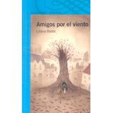 Amigos Por El Viento     Liliana Bodoc     Alfaguara
