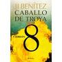 Caballo De Troya 8 - Jordan . J.j. Benítez. Libro Digital