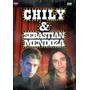 Chily & Sebastian Mendoza - 2 En 1 ( Dvd )