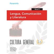 Lengua Comunicación Y Literatura Nivel Ii. Cultura General