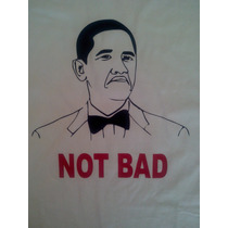 Buzos Y Remeras Meme Obama Not Bad! En Vinilo!