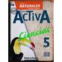 Ciencias Naturales Y Sociales Activa 5/ Puerto De Palos 2001