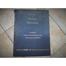 Circuitos Y Sistemas Electronicos Vol Iv - Philco Ford