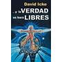 Y La Verdad Os Hara Libres - David Icke