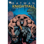 Batman: Knightfall Volume 1, 2 Y 3.