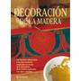 Decoración De La Madera - Editorial Parramon - Envio Gratis