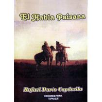 Rafael Dario Capdevila. El Habla Paisana. 2004