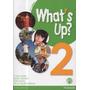 What´s Up 2 2da Edicion Con Extra Practice Pearson Textos