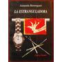 Berenguer, Amanda: La Estranguladora. Prólogo De Pablo Roca