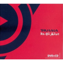 Tru La La En El Alma ( Cd+dvd) Ya Disponible