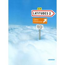 Latitudes 2 A2/b1 - Cahier D