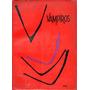 Vampiros - Una Antología De Los Maestros Del Género Ed. Sur