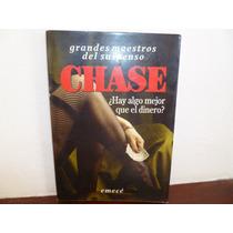 ¿hay Algo Mejor Que El Dinero?- Chase