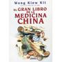 El Gran Libro De La Medicina China. Wong Kiew Kit