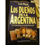 Los Dueños De La Argentina. La Cara Oculta De Los Negocios
