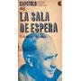La Sala De Espera - Eduardo Mallea