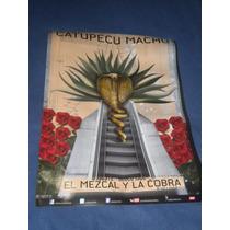 Catupecu Machu :el Mezcal Y La Cobra + Posters