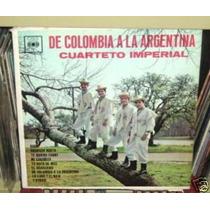 Cuarteto Imperial De Colombia A La Argentina Vinilo Argentin