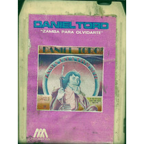 Daniel Toro Zamba Para Olvidarte Musica Formato Magazine