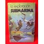 La Exploracion Submarina Richard Bowood Editó Susaeta España