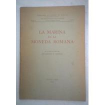 La Marina En La Moneda Romana- Humberto Burzio