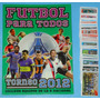 Album Futbol Para Todos Torneo 2012 Completo A Pegar