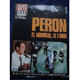 Perón, El Hombre, El Líder Doc. De Siete Días Ilustrados
