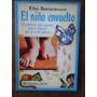 El Niño Envuelto De Elsa Bornemann Edicion Coleccionistas