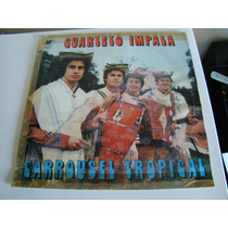 Lp Disco Vinilo Cuarteto Impala Carrousel Tropical Impecable
