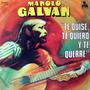 Manolo Galvan - Te Quise Te Quiero Y Te Querre - Vinilo