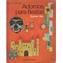 Adornos Para Fiestas Gunvor Ask (ed. Kapelusz) Manualidades