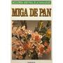 Miga De Pan - Enciclopedia Audiovisual De Las Manualidades