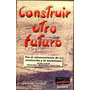 Construir Otro Futuro. Sáenz, Yunes, Sotto.revolucion-socia
