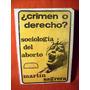 Crimen O Derecho? Sociología Del Aborto Martin Sagrera 1975