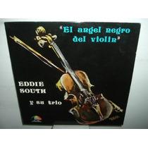 Eddie South El Angel Negro Del Violin Vinilo Argentino