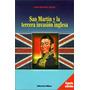 Sejean - San Martin Y La Tercera Invasion Inglesa - Biblos