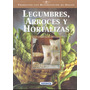 Legumbres, Arroces Y Hortalizas- Edit. Susaeta
